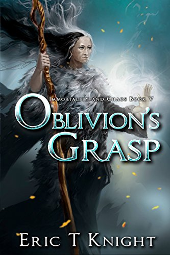 Oblivion's Grasp (Immortality and Chaos Book - Trap Force Chaos