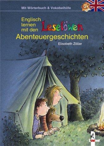 Englisch lernen mit den Leselöwen - Abenteuergeschichten