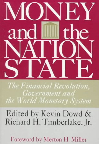 money-and-the-nation-state-the-financial-revolution-government-and-the-world-monetary-system-indepen