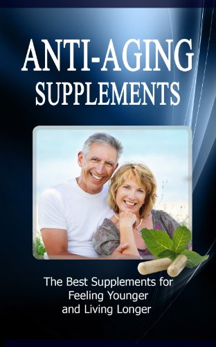 Anti Aging Supplements: The Best Supplements for Feeling Younger and Living Longer - incensecentral.us