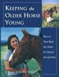 Keeping the Older Horse Young, Eleanor Kellon, 0914327895