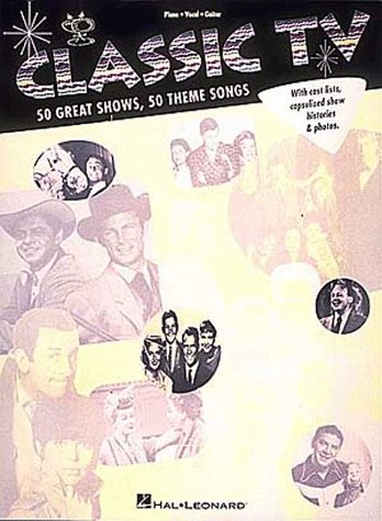 Classic TV: 50 Great Shows, 50 Theme Songs (Hal Leonard Books)