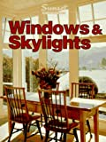 Windows and Skylights, Sunset Publishing Staff, 0376017694