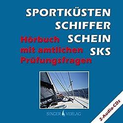 Sportküstenschifferschein (SKS). Hörbuch mit amtlichen Prüfungsfragen