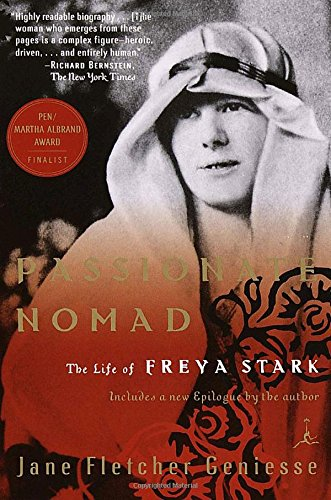 Passionate Nomad: The Life of Freya Stark (Modern Library Paperbacks)