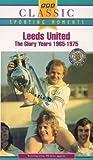 Leeds United - The Glory Years: 1965-1975 [VHS]