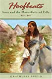 Lara and the Moon-Colored Filly, Kathleen Duey, 0525473335