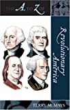 The A to Z of Revolutionary America, Terry M. Mays, 0810853604