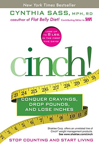 Cinch!: Conquer Cravings, Drop Pounds, and Lose (New Cinch)