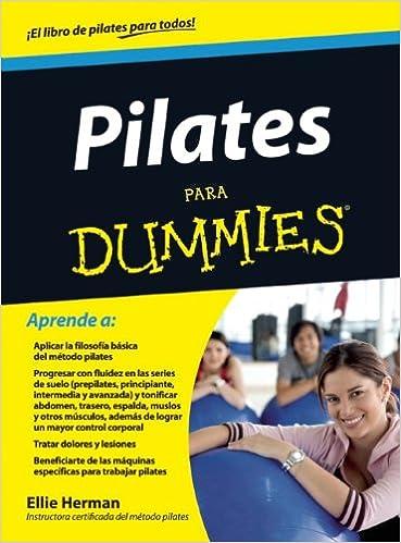 Pilates para Dummies (Spanish Edition): Ellie Herman ...