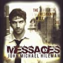 Messages: Book 1 in the David Chance Series Audiobook by John Michael Hileman Narrated by Chris Ruen