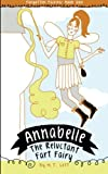 Annabelle, the Reluctant Fart Fairy (Forgotten Fairies) (Volume 1)