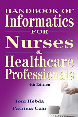 Handbook of Informatics for Nurses and Healthcare Professionals (4th Edition) by Toni Lee Hebda BSN M.N.Ed. Ph.D. MSIS (2008-08-04)