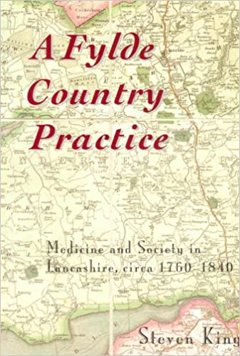 A Fylde Country Practice: Medicine amp: Society in Lancashire, 1760-1830: Medicine and Society in Lancashire, 1760-1840 (Centre for North-West Regional Studies, Resource Papers)