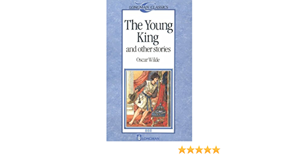 The Young King And Other Stories Longman Classics Stage 3 D K Swan Michael West Oscar Wilde Gwen Tourret 9780582541580 Amazon Com Books