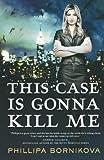 This Case Is Gonna Kill Me, Melinda Snodgrass and Phillipa Bornikova, 0765326825