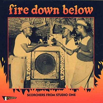 Fire Down Below: Scorchers From Studio One