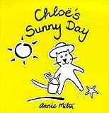 Chloe's Sunny Day, Annie Mitra, 186233031X