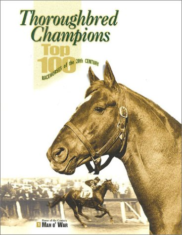 Thoroughbred Champions: Top 100 Racehorses of the 20th Century