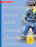 Exploring Water with Young Children, Trainer's Guide (The Young Scientist Series)
