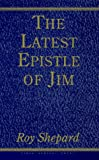 The Latest Epistle of Jim, Roy Shepard, 0922811261