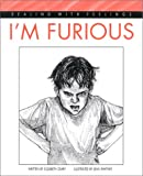 img - for I'm Furious (Dealing with Feelings) book / textbook / text book