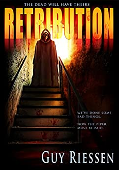 Retribution: The Dead Will Have Theirs by [Riessen, Guy]