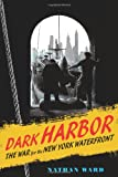 Dark Harbor, Nathan Ward, 0374286221