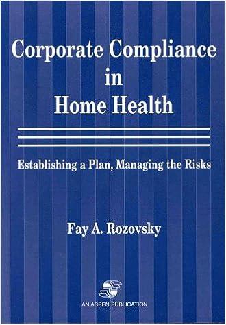 Descargar Libro Mobi Corporate Compliance In Home Health: Establishing A Plan, Managing The Risks PDF