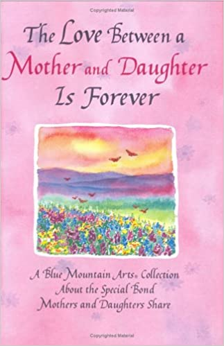The Love Between A Mother And Daughter Is Forever A Blue Mountain