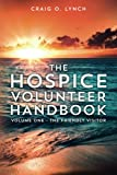 The Hospice Volunteer Handbook: Volume One -  The Friendly Visitor (Volume 1)