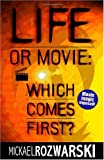 Life or Movie, Mickael L. Rozwarski, 1581126255