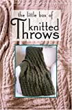 img - for The Little Box of Knitted Throws book / textbook / text book