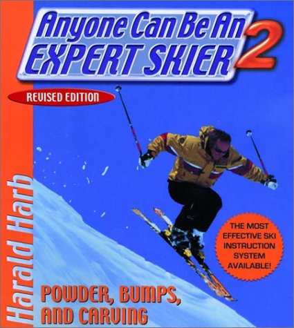 Read Online Anyone Can Be an Expert Skier 2: Powder, Bumps, and Carving, Revised Edition PDF