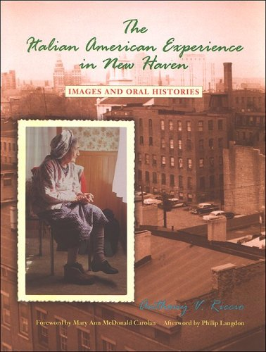 The Italian American Experience in New Haven: Images and Oral Histories (SUNY series in Italian/American Culture)