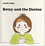 Betsy and the Doctor, Gunilla Wolde, 0394837827