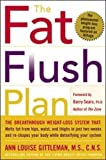 By M.S., C.N.S. Anne Louise Gittl Complete Fat Flush Plan Set: Fat Flush Plan, Fat Flush Cookbook, Fat Flush Fitness Plan, Fat Flush F