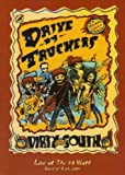 Drive By Truckers - Dirty South - Live at the 40 Watt