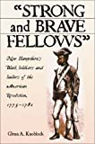 img - for Strong and Brave Fellows: New Hampshire's Black Soldiers and Sailors of the American Revolution, 1775-1784 book / textbook / text book