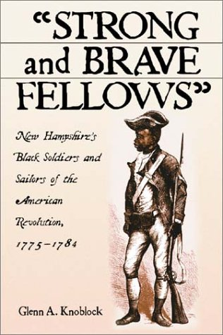 Books : Strong and Brave Fellows: New Hampshire's Black Soldiers and Sailors of the American Revolution, 1775-1784