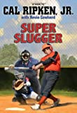 img - for Cal Ripken, Jr.'s All-Stars Super Slugger by Cal Ripken (2013-02-12) book / textbook / text book