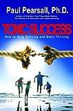 Toxic Success, Paul P. Pearsall, 1930722095