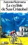 Le Cycliste de San Cristobal par Skármeta