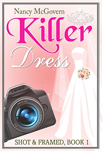 - Killer Dress: A Small Town Cozy Mystery (Shot & Framed Book 1)