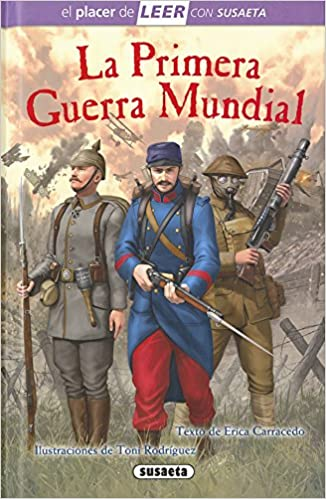 La primera Guerra Mundial El placer de LEER con Susaeta - nivel 4: Amazon.es: Susaeta Ediciones S A: Libros
