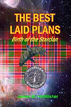 THE BEST LAID PLANS: Birth of the Starclan by [McAllister, James]