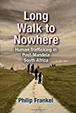 img - for Long Walk to Nowhere: Human Trafficking in Post-Mandela South Africa book / textbook / text book