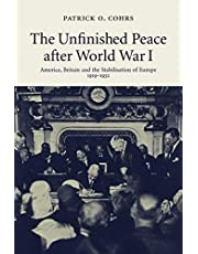 The Unfinished Peace after World War I: America, Britain and the Stabilisation of Europe, 1919–1932