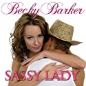 Sassy Lady Audiobook by Becky Barker Narrated by Alexandra G. Haag