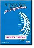 El Espanol por Profesiones : Servicios Turisticos, Aguirre, Blanca and De Enterria, J. F., 8471434814